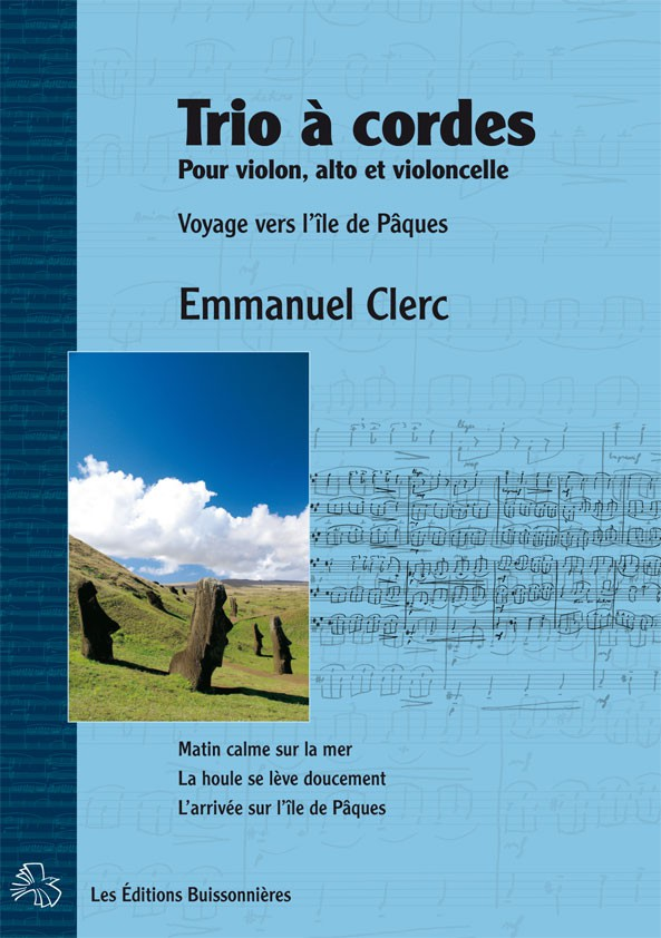 Emmanuel Clerc : Voyage vers l'île de Pâques, Trio à cordes