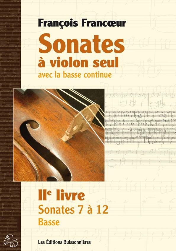 François Francœur : Sonates à violon seul avec la basse continue, livre 2, sonates 7 à 12