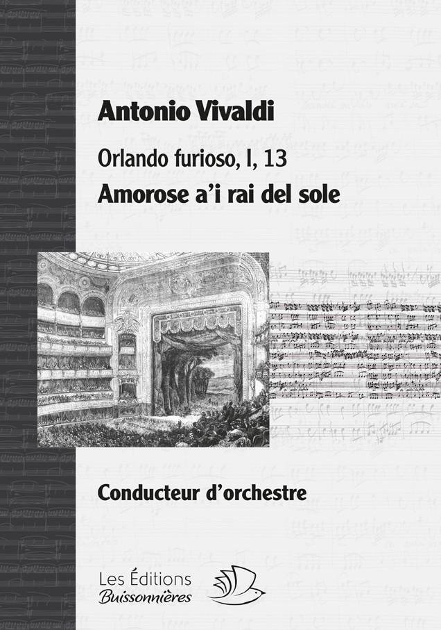 Vivaldi : Amorose a'i rai del sole, Orlando furioso, chant & orchestre