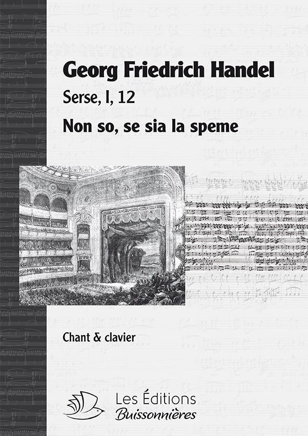 Handel : Non so se sia la speme (Serse), chant et clavier
