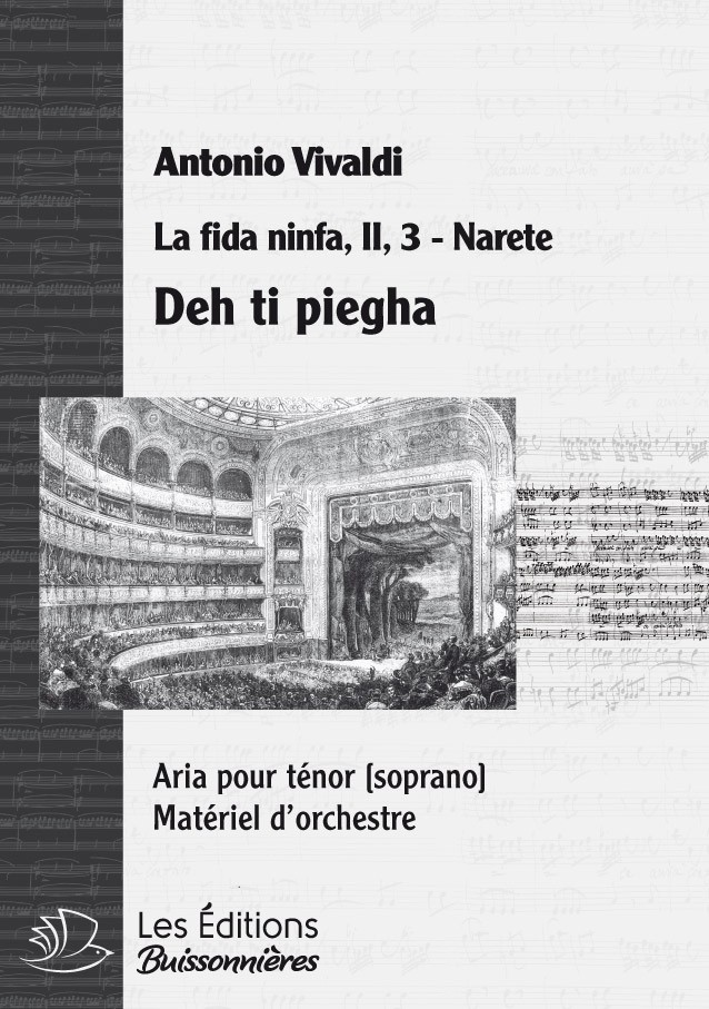 Vivaldi : Deh ti piega (La Fida ninfa, II, 3, Narete) chant & orchestre