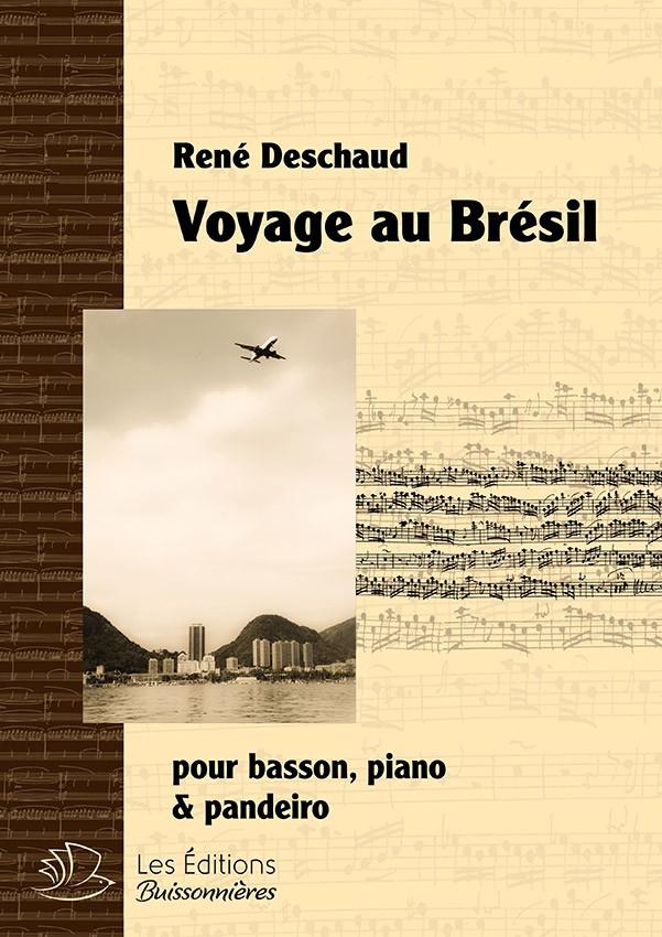 Voyage au Brésil (choro), pour basson, piano & pandeiro (René Deschaud)