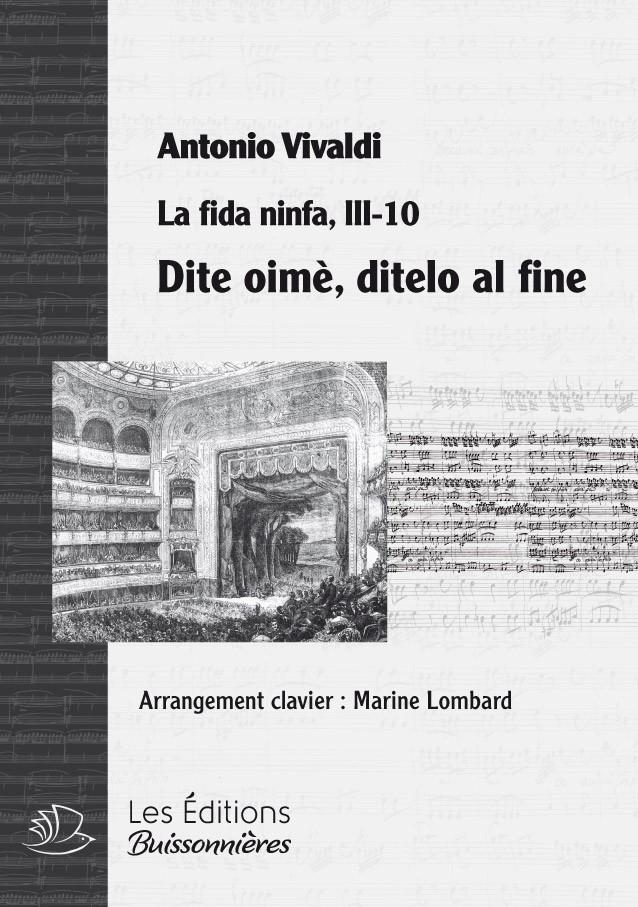 Vivaldi : Dite oime, ditelo al fine (La Fida ninfa, III, 10, Morasto) chant & piano