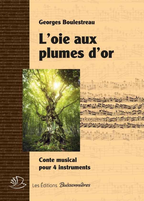 L'oie aux plumes d'or, conte musical (Georges Boulestreau)