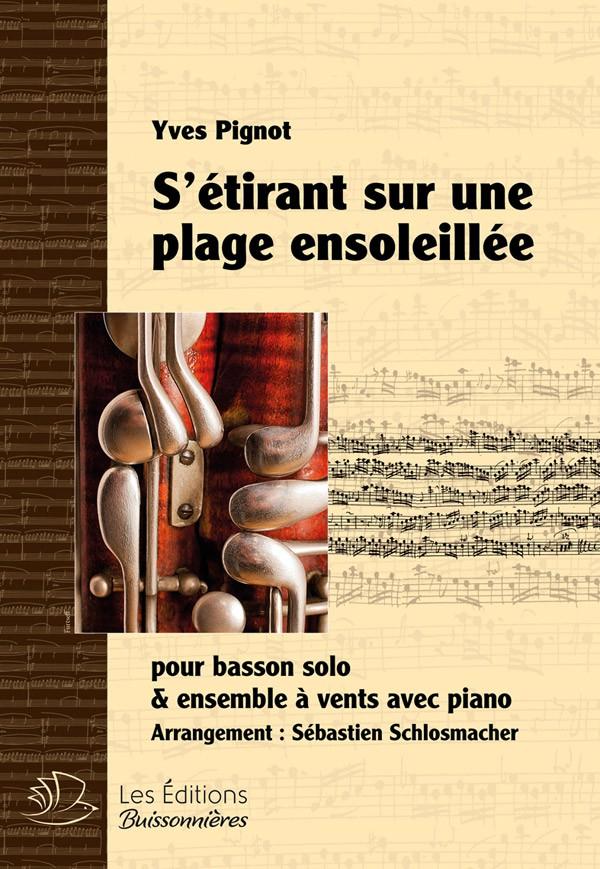 S'étirant sur une plage ensoleillée, pour basson, ens. à vents & piano (Yves Pignot)