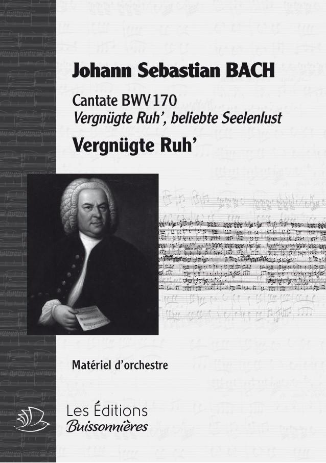 BACH : Vergnügte Ruh, beliebte Seelen Lust, chant & orchestre