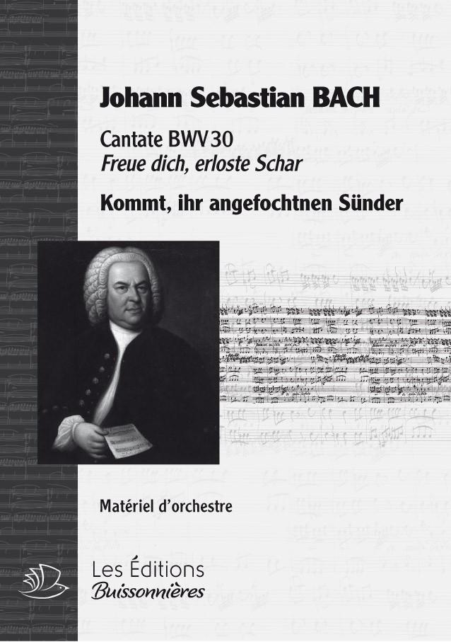 BACH : Kommt, ihr angefochten Sünder (BWV30), chant & orchestre