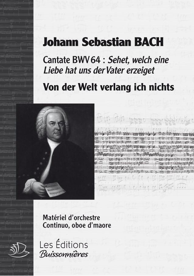 BACH : Von der Welt verlang ich nichts (BWV64), chant & orchestre