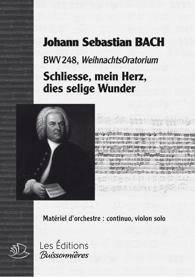 BACH : Schliesse, mein Herz, dies selige Wunder (Weihnachtsoratorium), chant & orchestre