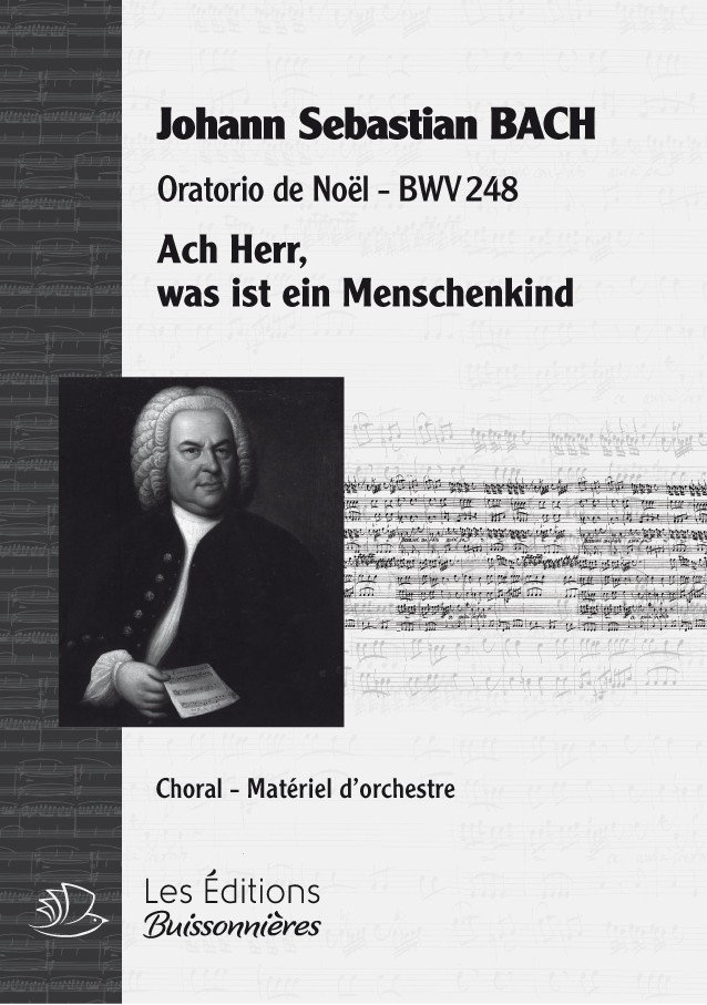 BACH : Ach Herr, was ist ein Menschenkind (Weihnachtsoratorium), chant & orchestre