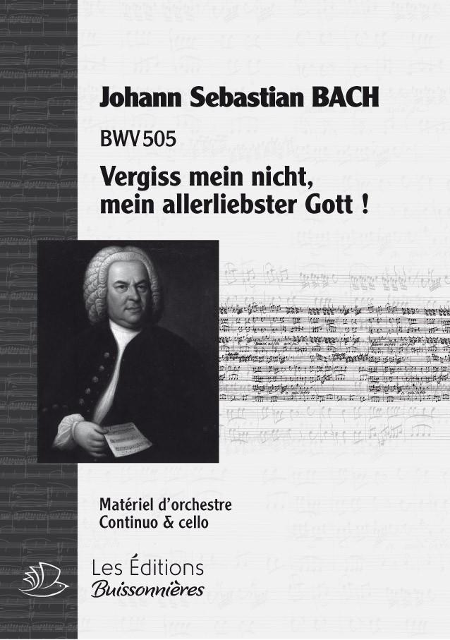 BACH : Vergiss mein nicht, mein allerliebster Gott  (BWV505), chant & continuo