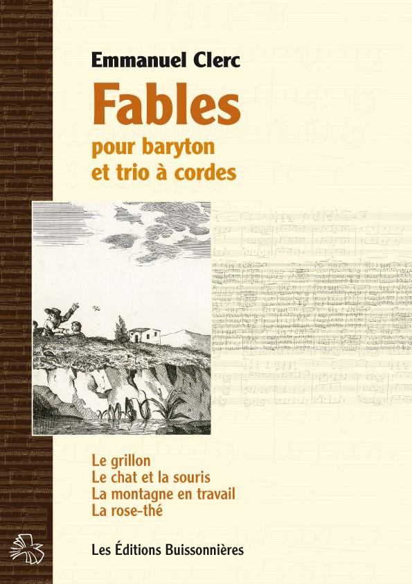 Emmanuel Clerc : Fables, pour baryton et trio à cordes
