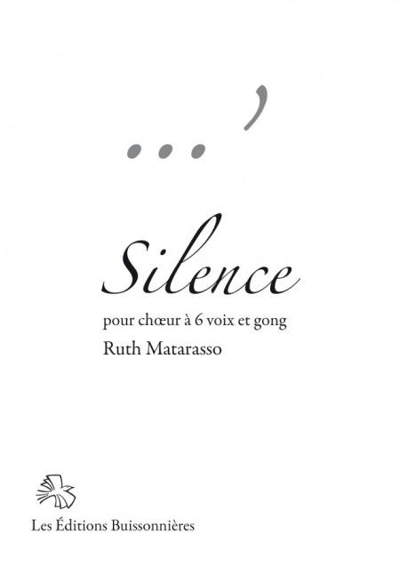 Ruth Matarasso : Silence - ch?ur à 6 voix & gong