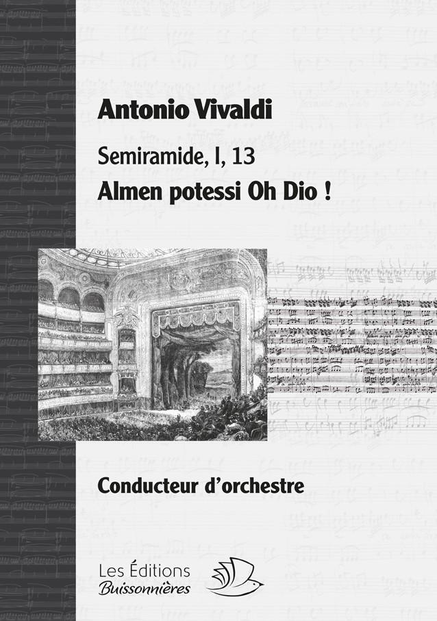 Vivaldi : Almen potessi Oh Dio ! (Semiramide), chant & orchestre