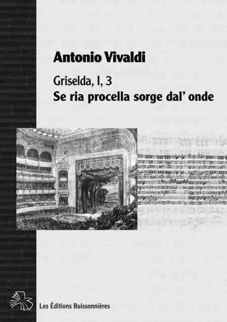 Vivaldi, Griselda, I, 3, Gualtiero, Se ria procella sorge dal'onde