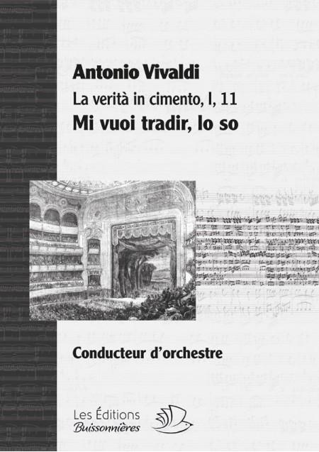 Vivaldi : La Verità in cimento, aria Mi vuoi tradir, lo so - conducteur chant et orchestre