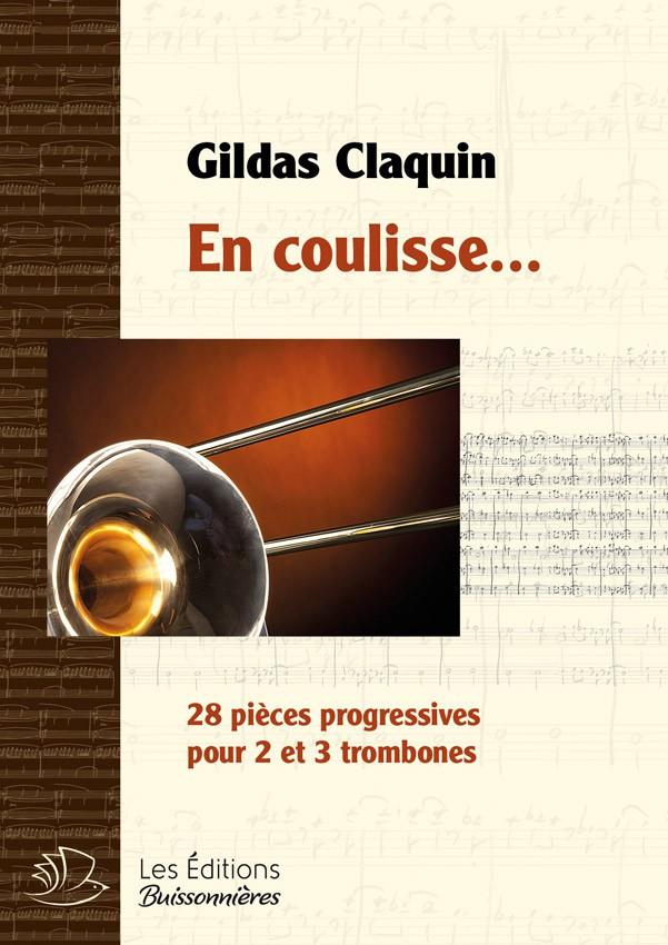 En coulisse... (pièces progressives pour 2 ou 3 trombones)
