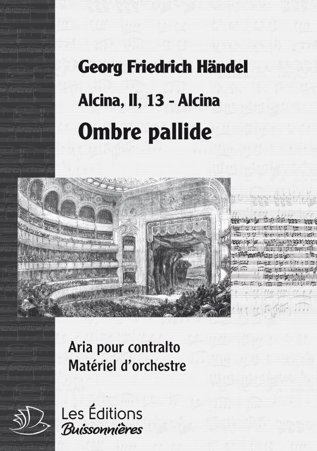 Handel : Ombre pallide, chant et orchestre