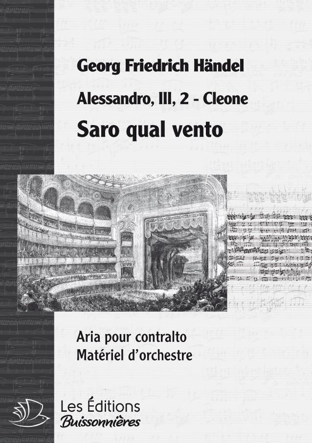Handel : Saro qual vento (Alessandro), chant et orchestre