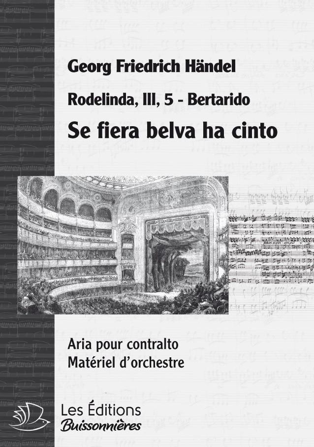 Händel : Se fiera belva ha cinto, chant et orchestre
