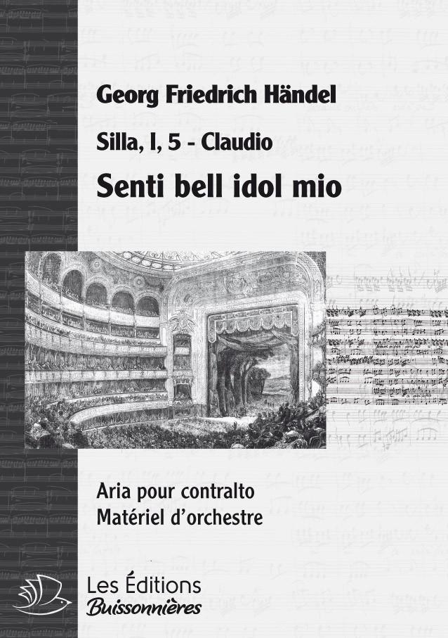 Händel : Senti bell' idol mio (Silla), chant et orchestre