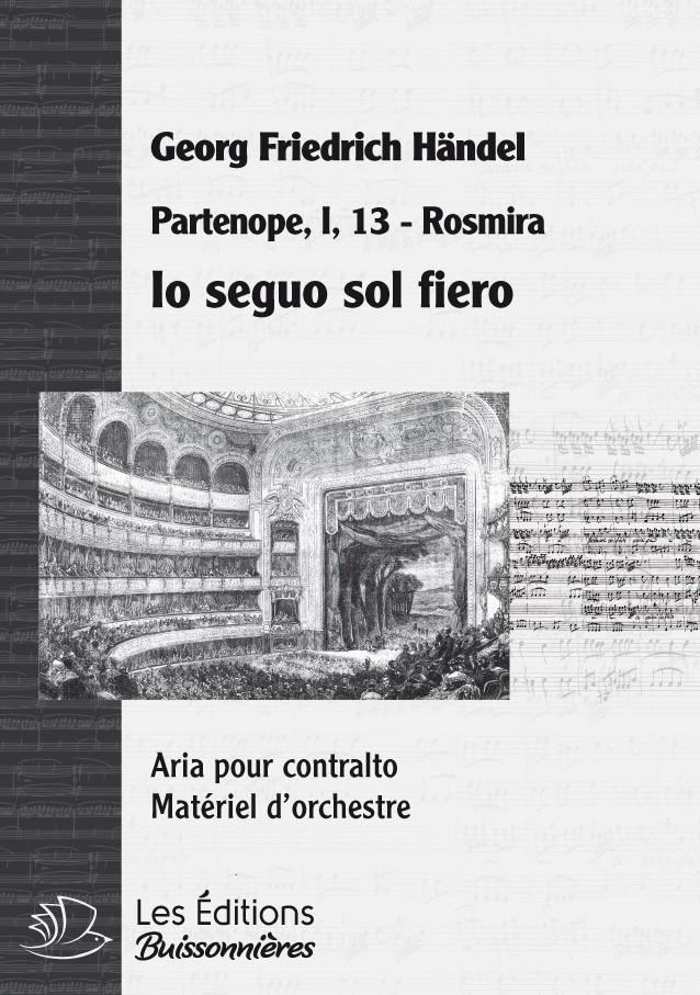 Händel : Io seguo sol fiero (Partenope), chant et orchestre