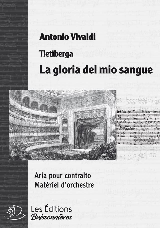 Vivaldi : La gloria del mio sangue (Tietiberga), chant et orchestre