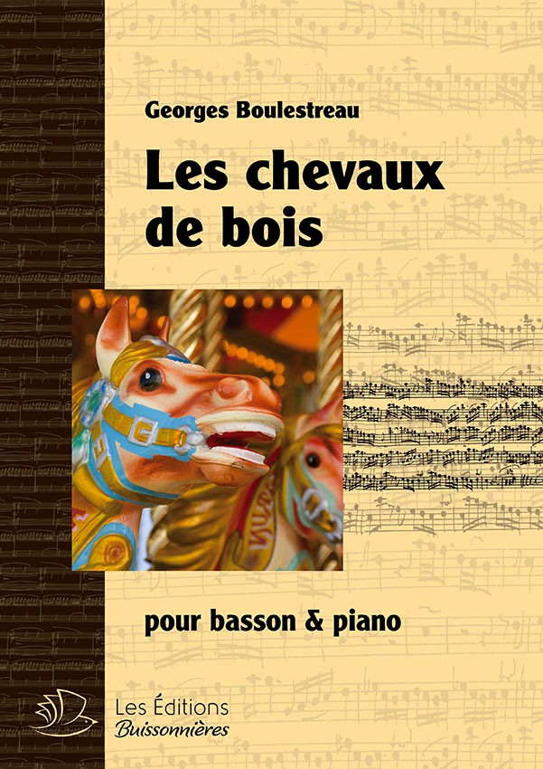 Les chevaux de bois, pour basson & piano (Georges Boulestreau)