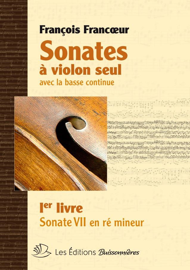 François Francœur : Sonates à violon seul avec la basse continue, livre 1, sonate 7