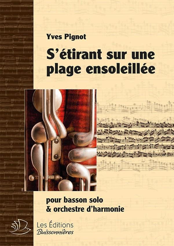 S'étirant sur une plage ensoleillée, pour basson & orchestre d'harmonie (Yves Pignot)