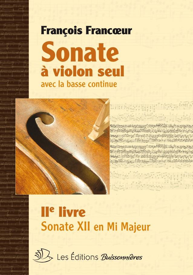 François Francœur : Sonates à violon seul avec la basse continue, livre 2, sonate 12