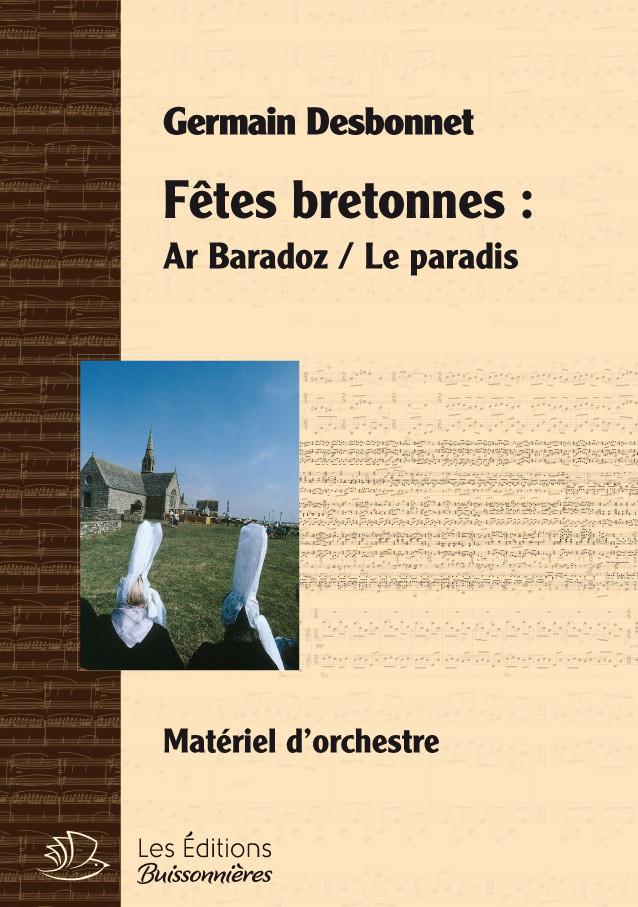 Germain Desbonnet Fêtes bretonnes pour orchestre - Ar Baradoz, le Paradis