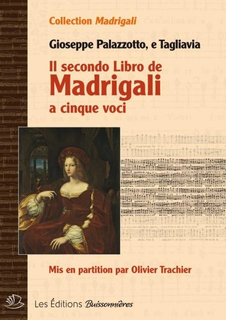 Il secondo libro de Madrigali a cinque voci (Giuseppe Palazzotto, e tagliava)