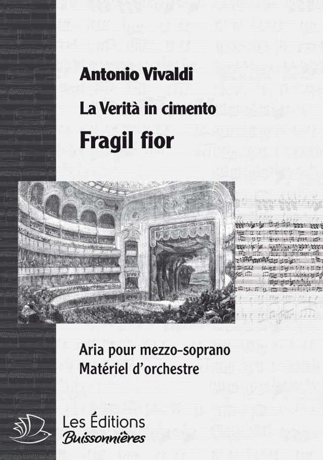 Vivaldi : Fragil fior, ch'appenda nasce (La Verità in cimento) chant & orchestre