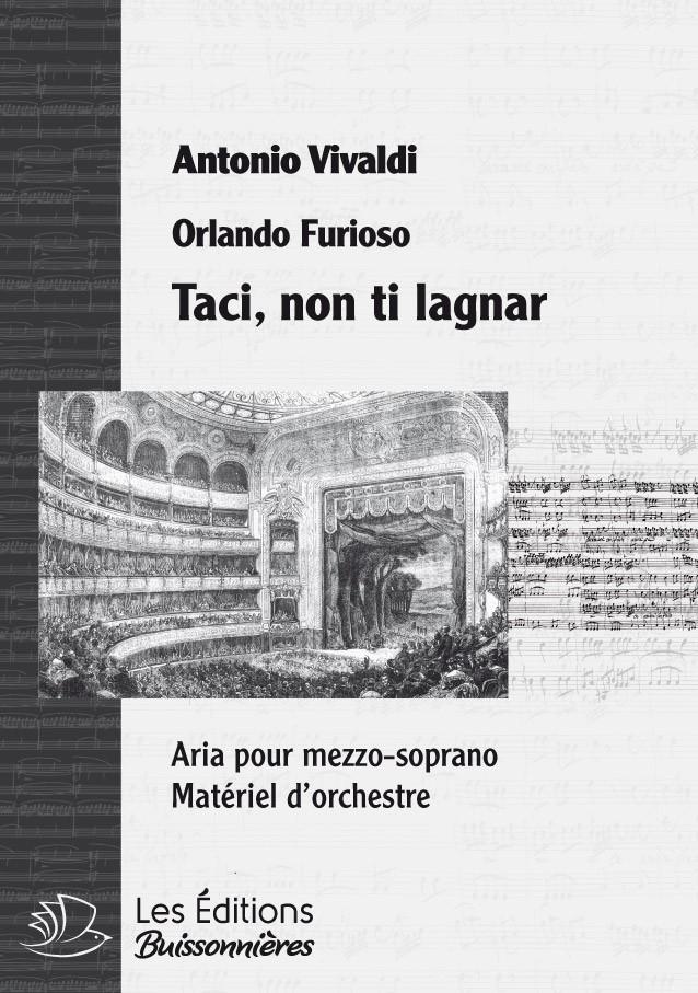 Vivaldi : Taci, non ti lagnar (Orlando furioso), chant & orchestre