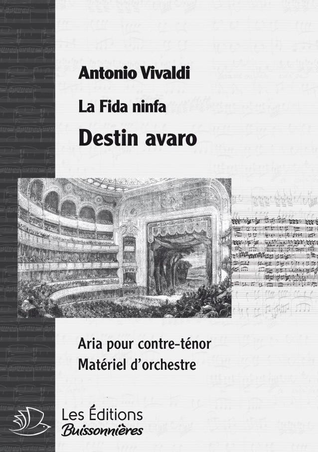 Vivaldi : Destin avaro (La Fida Ninfa), chant & orchestre