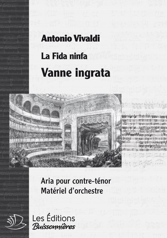 Vivaldi : Vanne ingrata (La Fida Ninfa), chant & orchestre