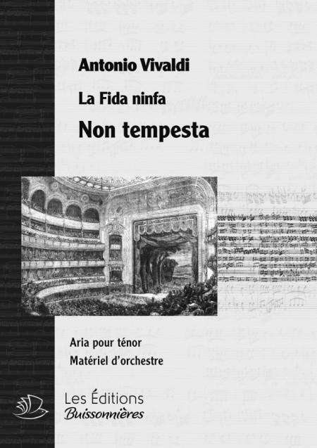 Vivaldi : Non Tempesta (La Fida ninfa, II, 11, Narete) chant & orchestre