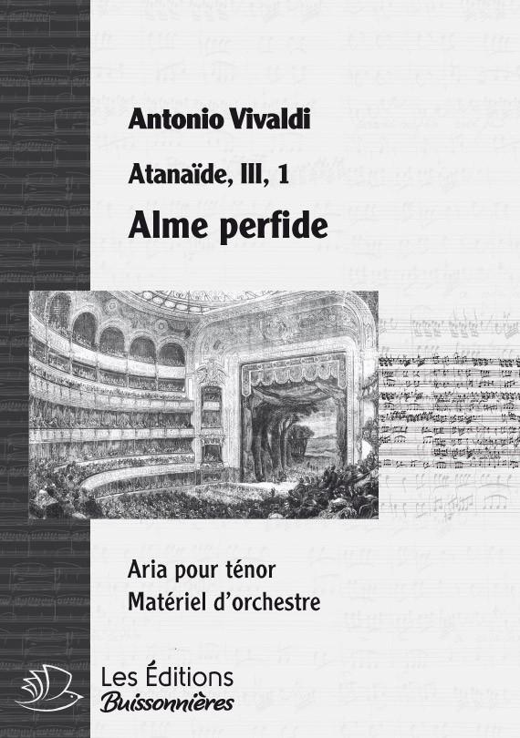Vivaldi : Alme perfide (Atenaïde), chant et orchestre