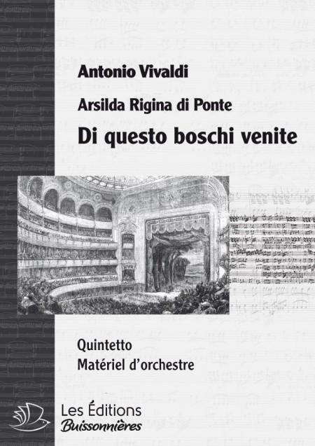Vivaldi : Di questo boschi venite (quintetto), chant et orchestre