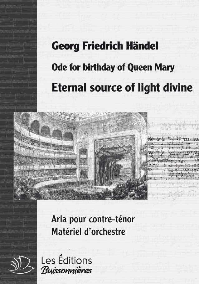 Händel : Eternal source of light Divine (Ode for the birthday of Queen Mary), chant & orchestre