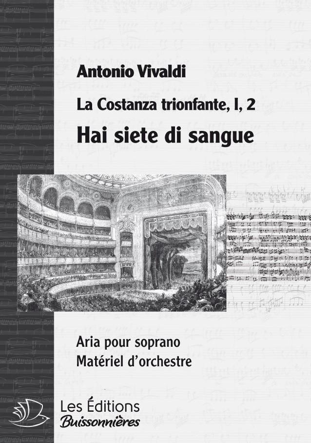 Vivaldi : Hai siete di sangue (La Costanza trionfante), chant et orchestre), chant et orchestre