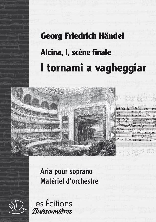 Handel : I tornami a vagheggiar (Alcina), chant & orchestre