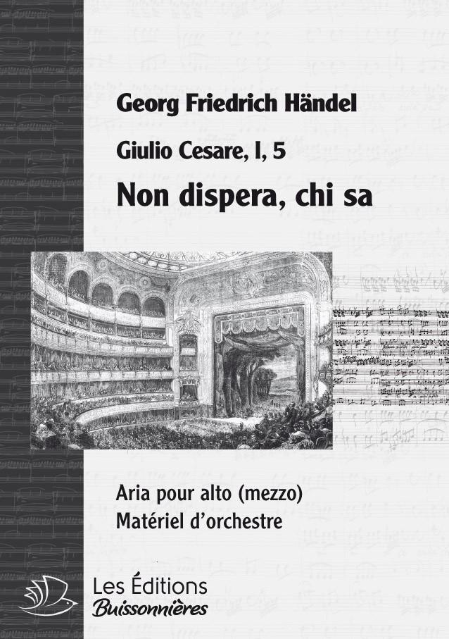 Händel : Non disperar chi sa ? (Giulio Cesare), chant & orchestre