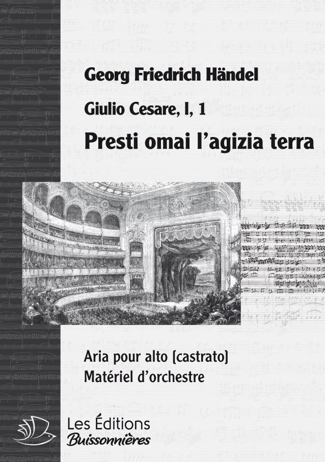 Händel : Presti mai l'agilizia terra (Giulio Cesare), chant & orchestre
