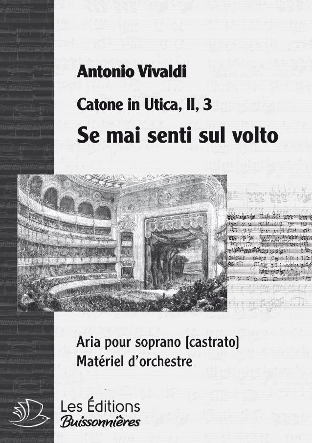Vivaldi : Se mai senti sul volto (Catone in Utica), chant et orchestre