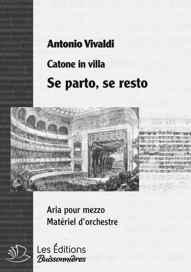 Vivaldi : Se parto,se resto (Catone in Utica), chant et orchestre