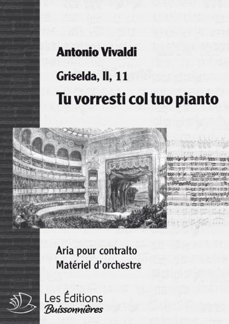 Vivaldi : Tu vorresti col tuo pianto (Griselda), chant & orchestre