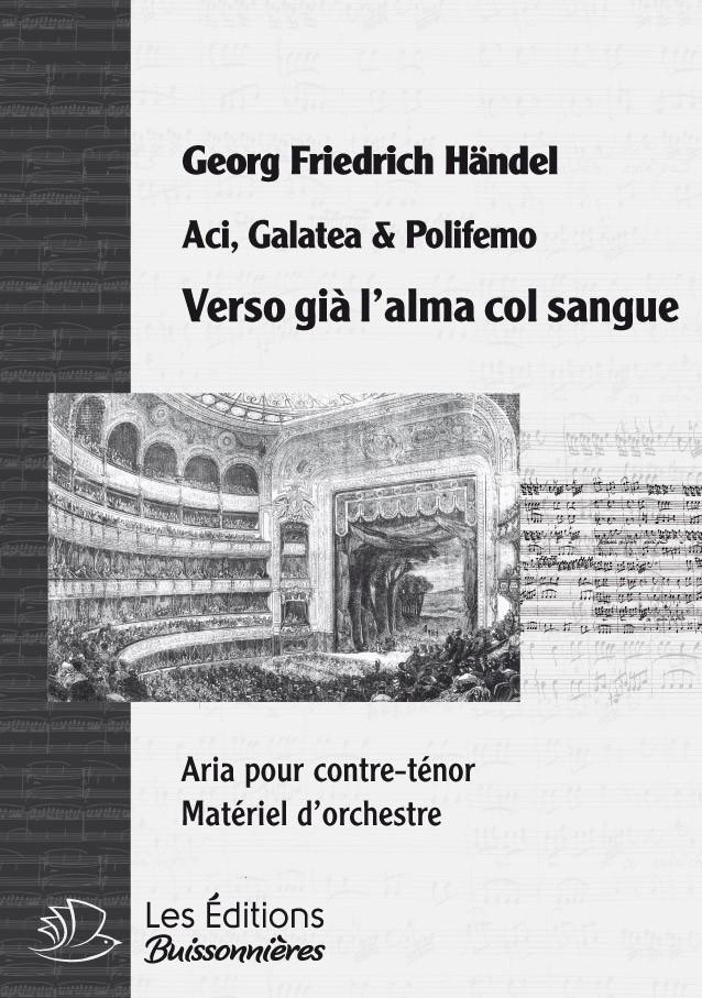 Handel : Verso già l'alma col sangue, chant & orchestre