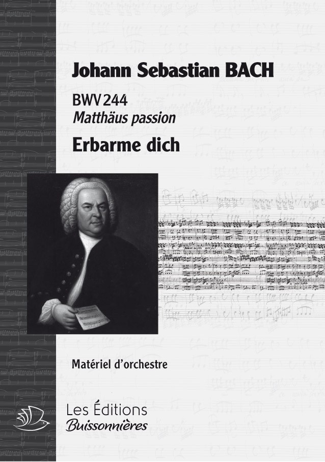BACH : Erbarme dich, chant & orchestre